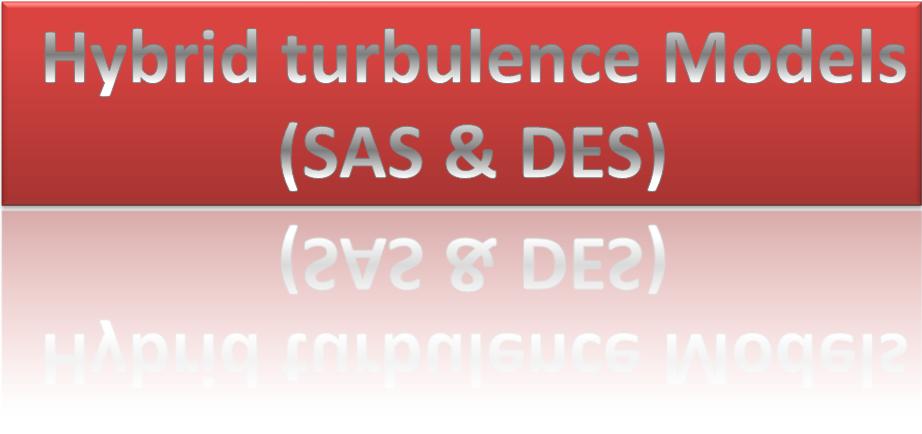 SAS & DES Hybrid Turbulece Models